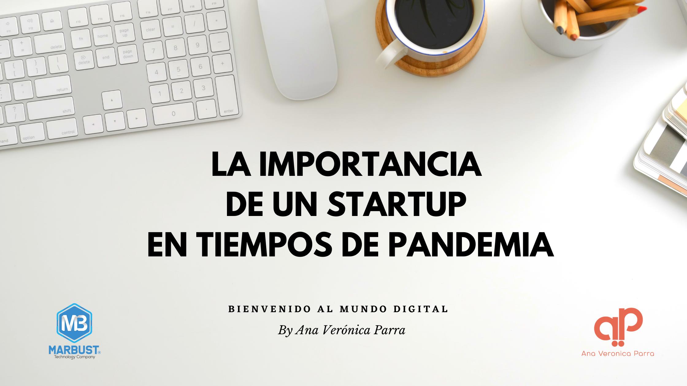 La importancia de un Startup en tiempos de pandemia